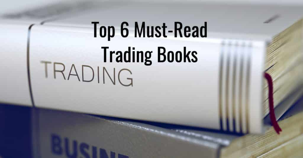 Top 6 Must-Read Trading Books